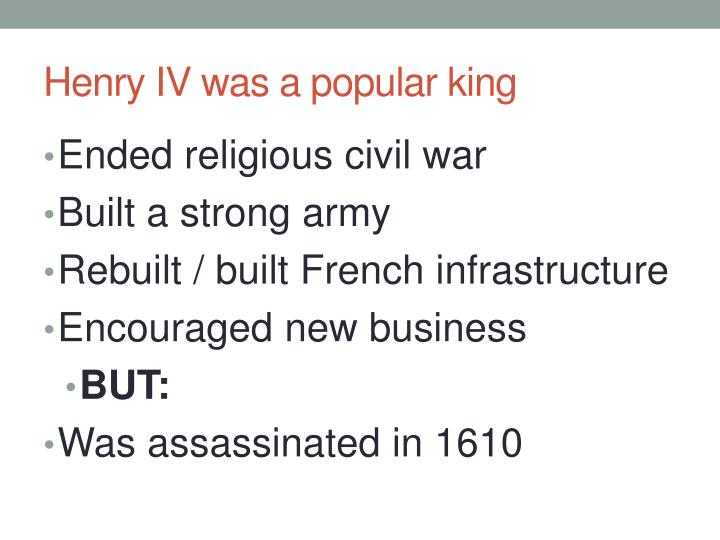 Henry IV was a popular king