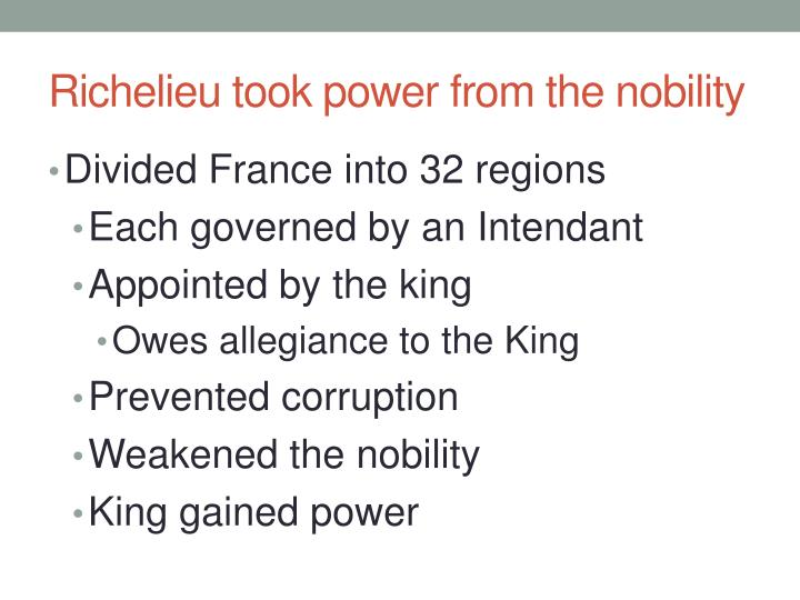 Richelieu took power from the nobility