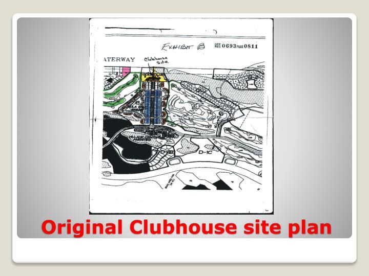 Original Clubhouse site plan
