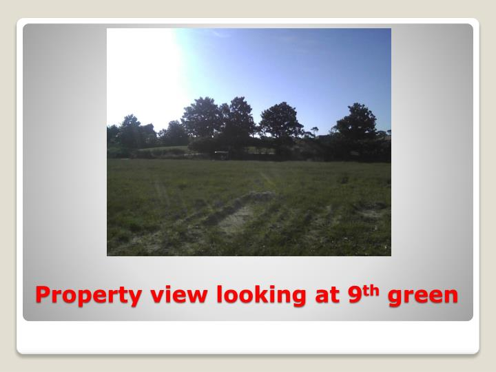 Property view looking at 9