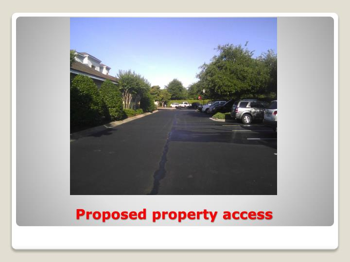Proposed property access