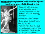 flappers young women who rebelled against traditional ways of thinking acting