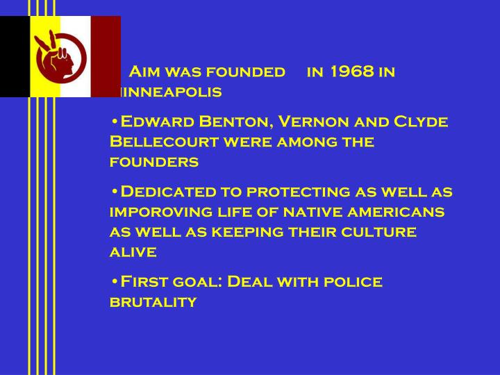 Aim was founded     in 1968 in minneapolis