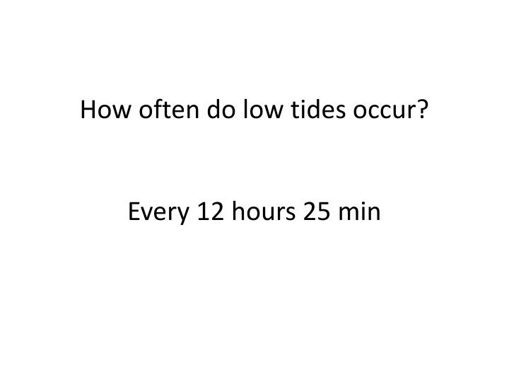 How often do low tides occur