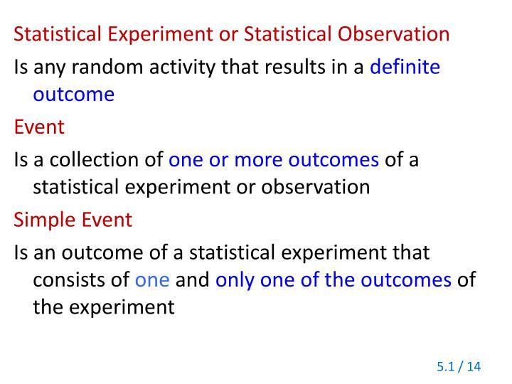 Statistical Experiment or Statistical Observation