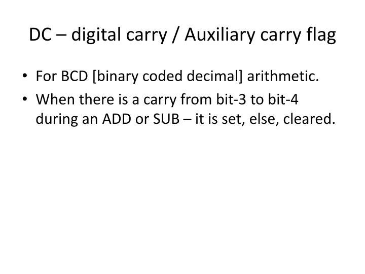 DC – digital carry / Auxiliary carry flag