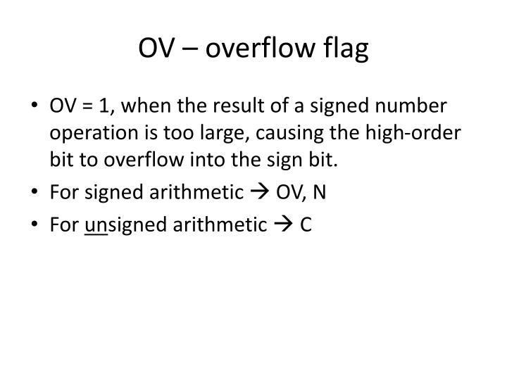 OV – overflow flag