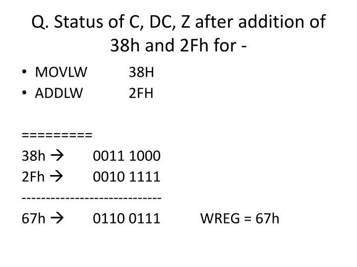 Q. Status of C, DC, Z after addition of 38h and 2Fh for -