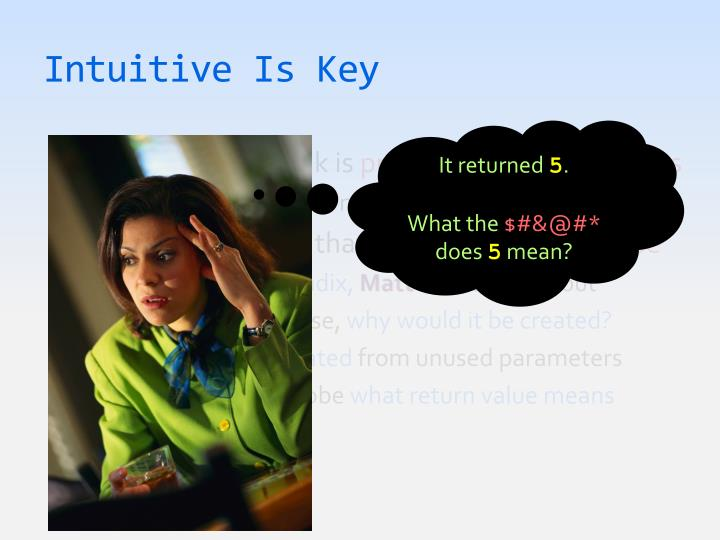 Intuitive Is Key