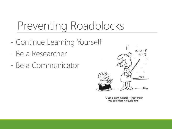 Preventing Roadblocks