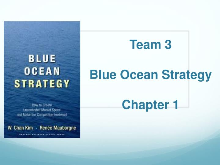 team 3 blue ocean strategy chapter 1