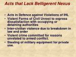 acts that lack belligerent nexus