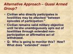 alternative approach quasi armed group