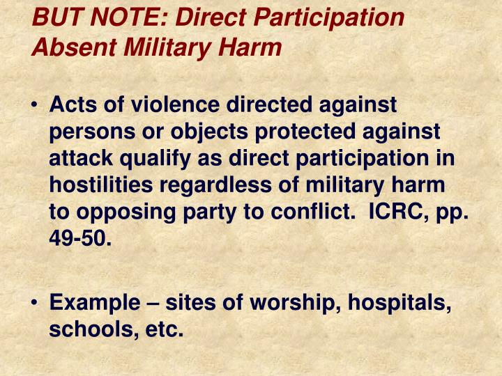 BUT NOTE: Direct Participation Absent Military Harm