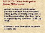 but note direct participation absent military harm