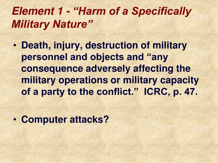"""Element 1 - """"Harm of a Specifically Military Nature"""""""