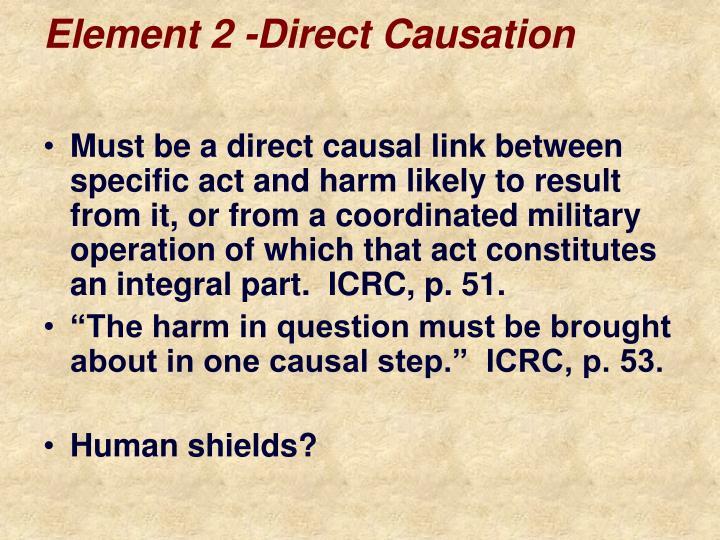 Element 2 -Direct Causation