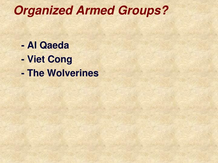 Organized Armed Groups?