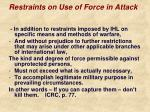 restraints on use of force in attack