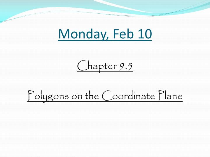Monday, Feb 10