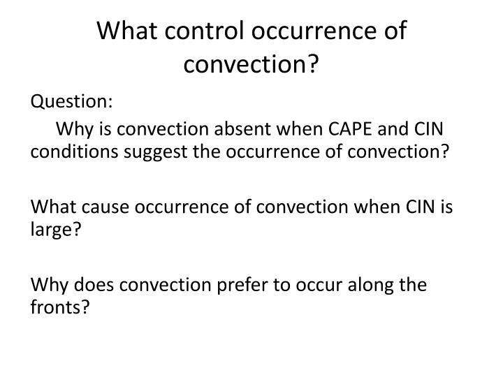 What control occurrence of convection
