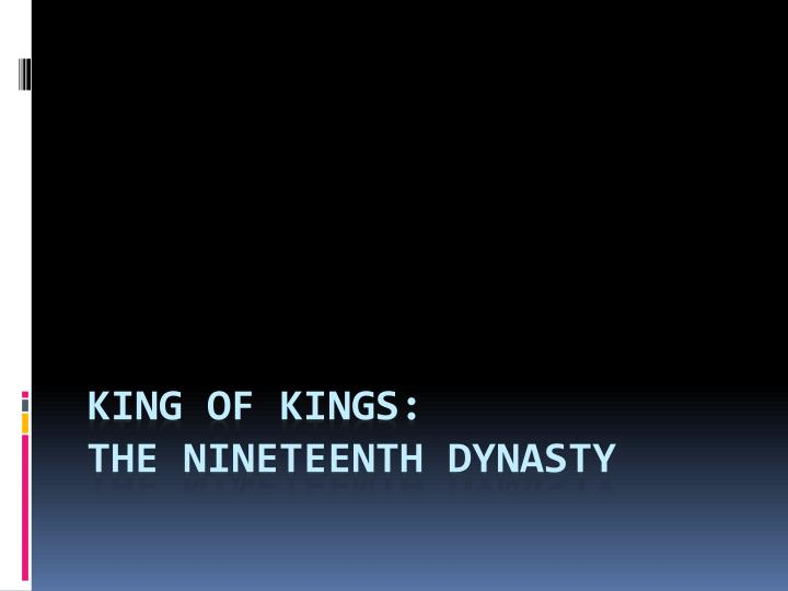 king of kings the nineteenth dynasty