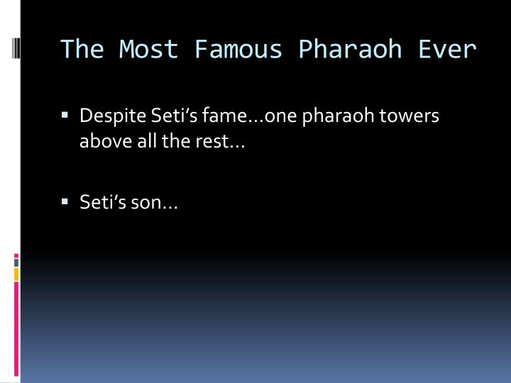 The Most Famous Pharaoh Ever