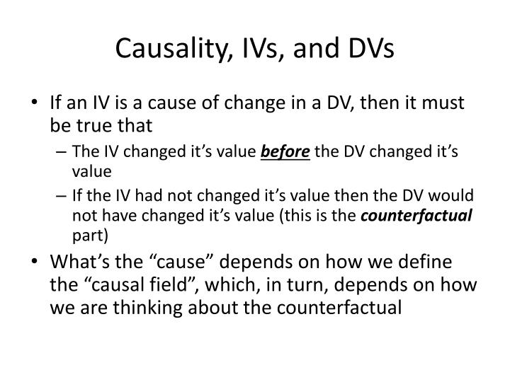 Causality, IVs, and DVs