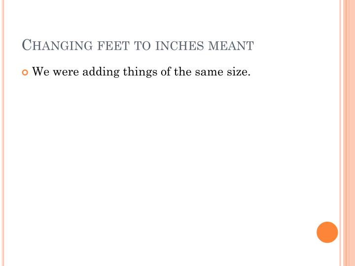 Changing feet to inches meant