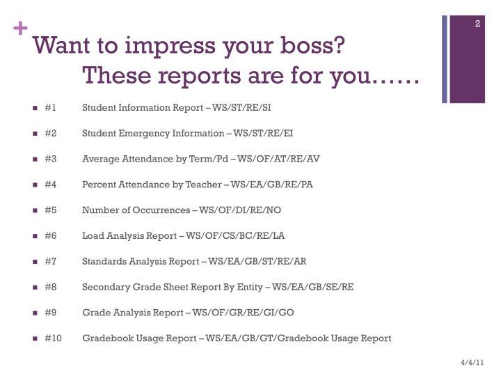 Want to impress your boss?These reports are for you……