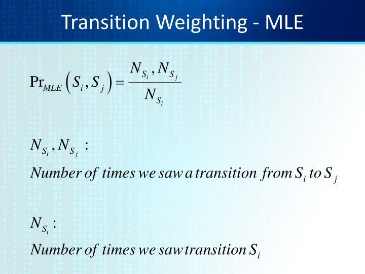 Transition Weighting - MLE