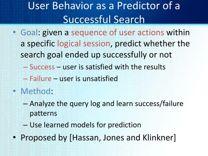 User Behavior as a Predictor of a Successful Search