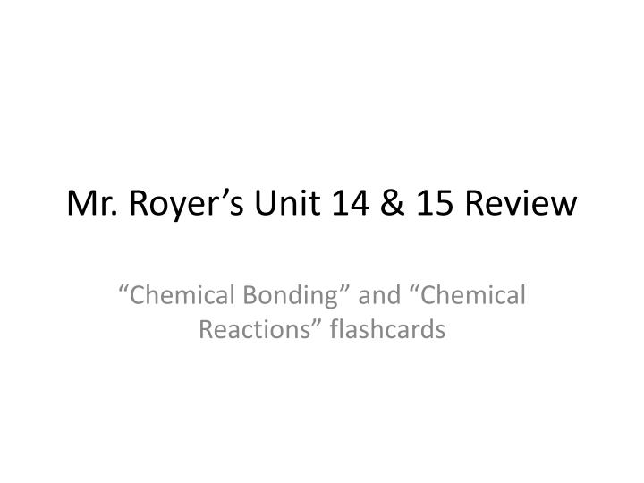 Mr royer s unit 14 15 review