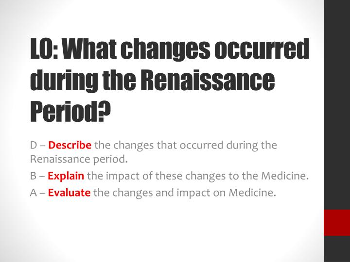 Lo what changes occurred during the renaissance period