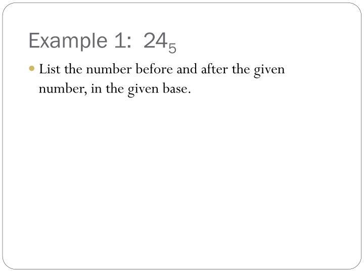 Example 1:  24
