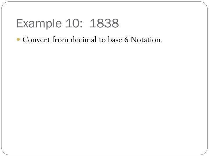 Example 10:  1838