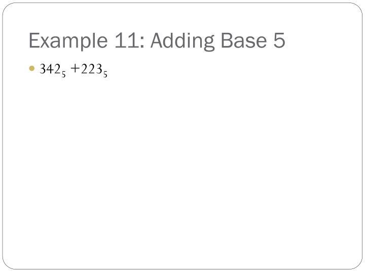 Example 11: Adding Base 5