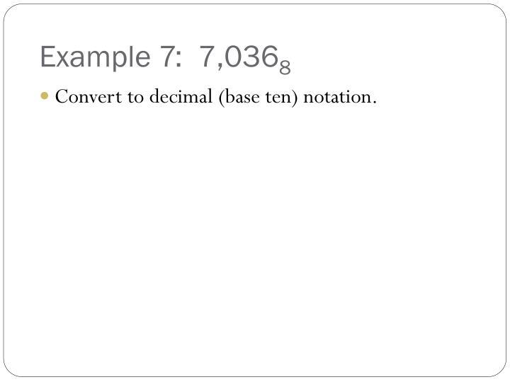 Example 7:  7,036