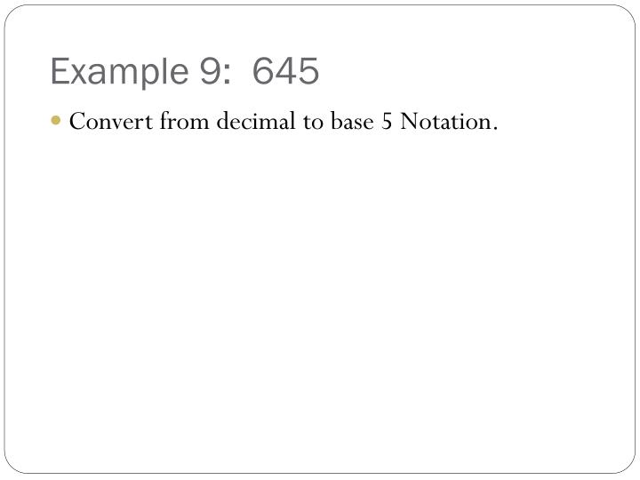 Example 9:  645