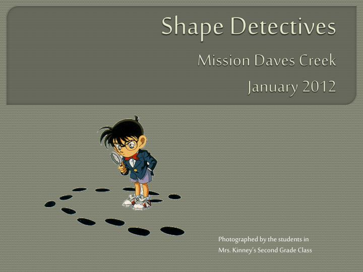 shape detectives mission daves creek january 2012