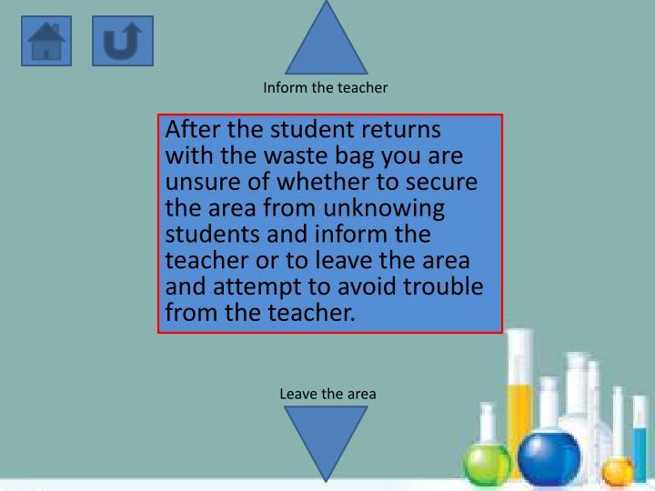 Inform the teacher