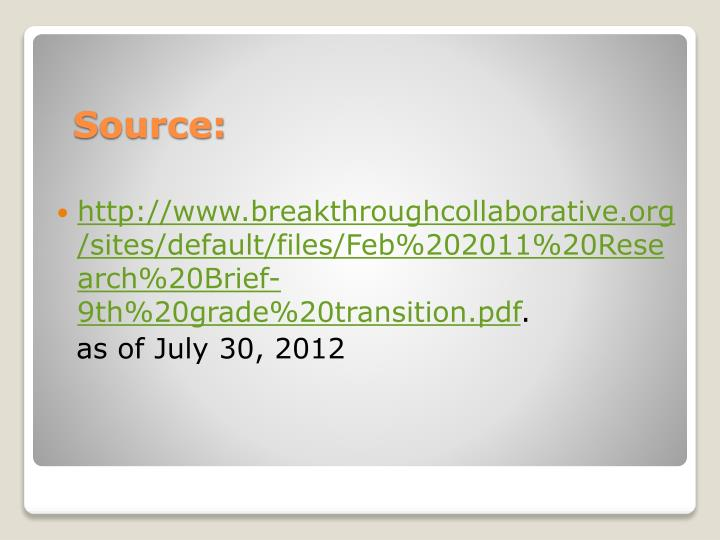 http://www.breakthroughcollaborative.org/sites/default/files/Feb%202011%20Research%20Brief-9th%20grade%20transition.pdf