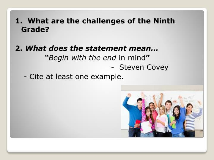 1.  What are the challenges of the Ninth Grade?