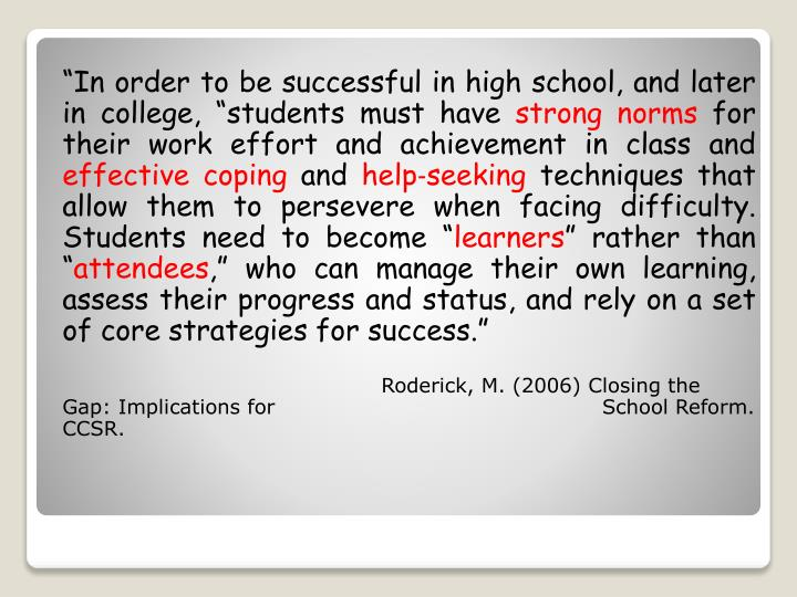 """""""In order to be successful in high school, and later in college, """"students must have"""