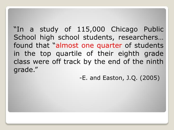 """""""In a study of 115,000 Chicago Public School high school students,"""