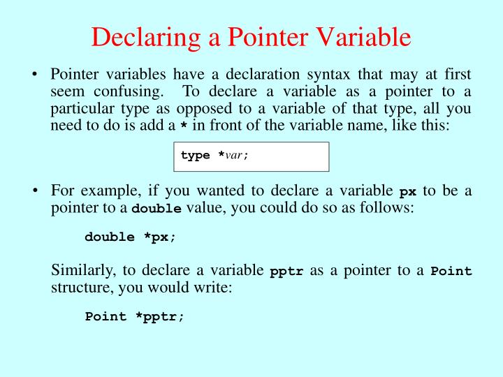 For example, if you wanted to declare a variable