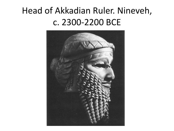 Head of Akkadian Ruler. Nineveh,