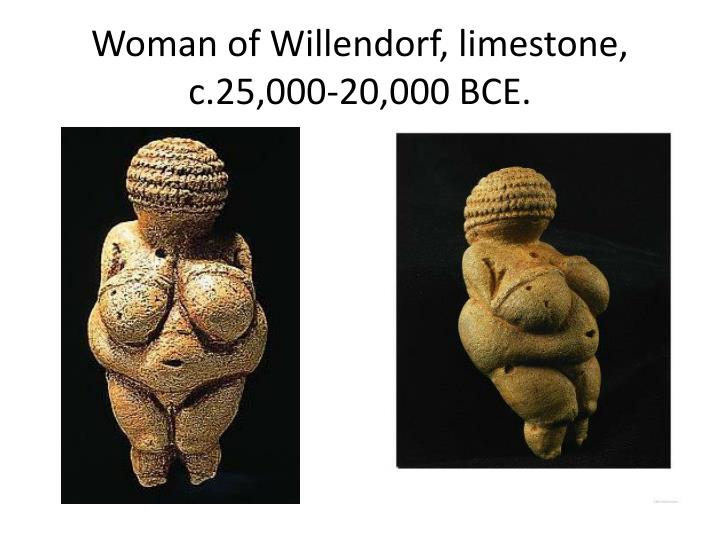 Woman of Willendorf, limestone, c.25,000-20,000 BCE.