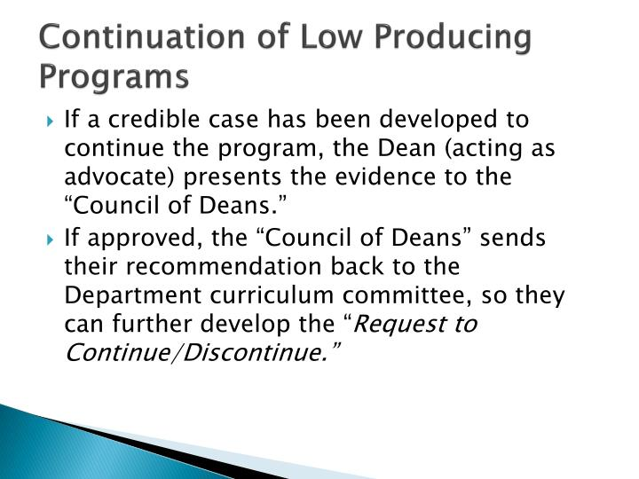 Continuation of Low Producing Programs