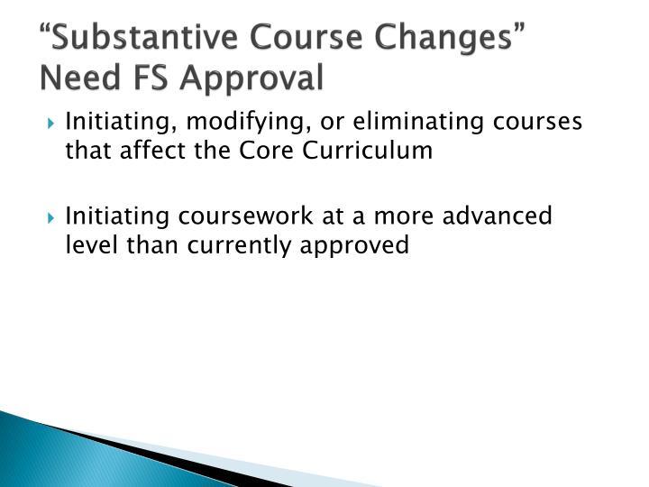 """""""Substantive Course Changes"""""""